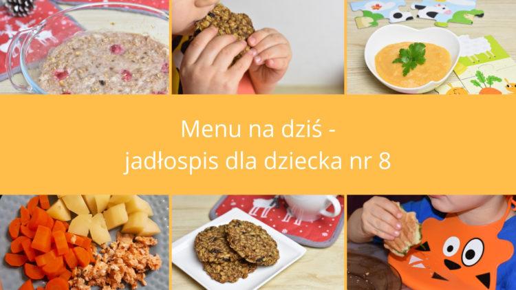 Menu na dziś jadłospis nr 8 (raczkujac.pl)