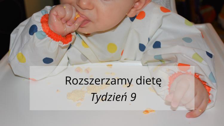 Rozszerzanie diety tydzień 9 (raczkujac.pl)