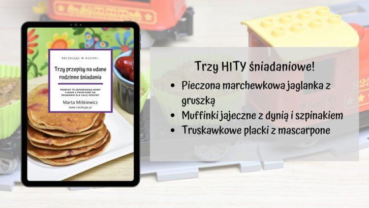 Pobierz trzy przepisy na śniadania (raczkujac.pl)